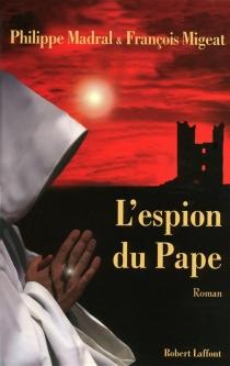 L'espion du pape - PhilippeMadral