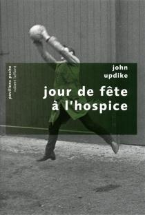 Jour de fête à l'hospice - JohnUpdike