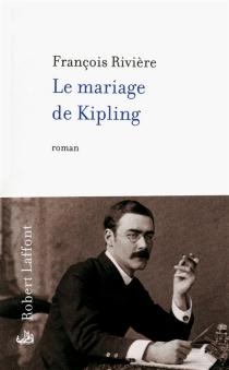 Le mariage de Kipling - FrançoisRivière