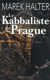 Le kabbaliste de Prague - MarekHalter