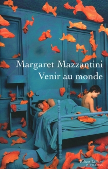 Venir au monde - MargaretMazzantini