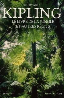 Le livre de la jungle : et autres récits - RudyardKipling
