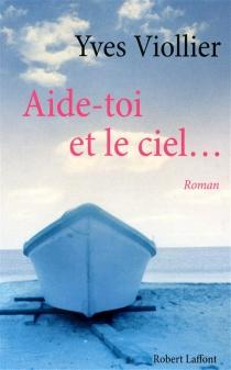 Aide-toi et le ciel... - YvesViollier