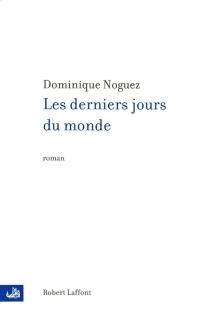 Les derniers jours du monde - DominiqueNoguez