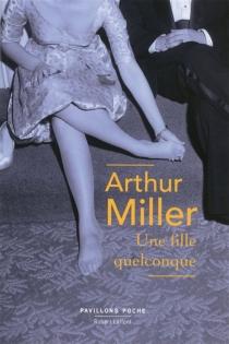 Une fille quelconque - ArthurMiller