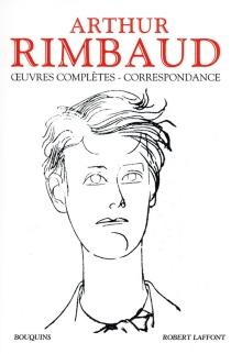 Oeuvres complètes, correspondance - ArthurRimbaud