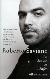 La beauté et l'enfer : écrits 2004-2009 - RobertoSaviano