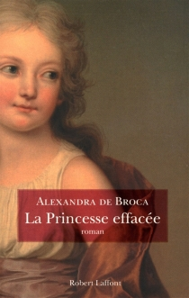 La princesse effacée - Alexandra deBroca