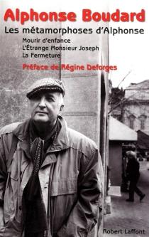Les métamorphoses d'Alphonse - AlphonseBoudard