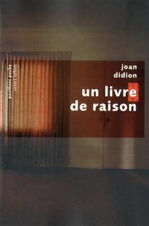 Un livre de raison - JoanDidion