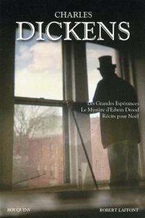 Les grandes espérances| Le mystère d'Edwin Drood| Récits pour Noël - CharlesDickens