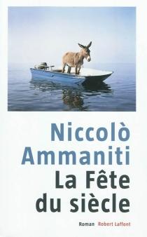 La fête du siècle - NiccolòAmmaniti