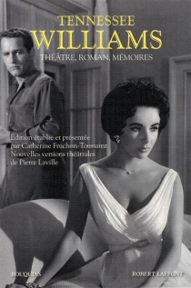 Théâtre, roman, mémoires - Tennessee Williams