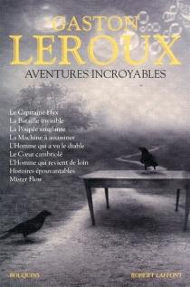 Aventures incroyables - GastonLeroux