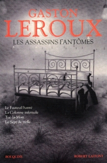 Les assassins fantômes - Gaston Leroux
