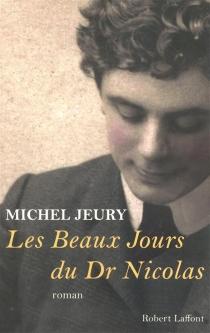 Les beaux jours du Dr Nicolas - MichelJeury