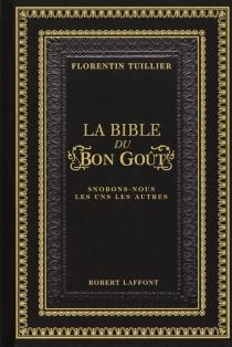 La bible du bon goût - FlorentinTuillier