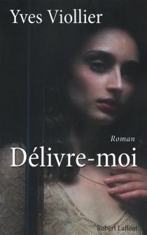 Délivre-moi - YvesViollier