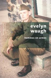 Hommes en armes - EvelynWaugh