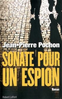 Sonate pour un espion - Jean-PierrePochon