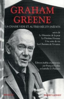 La chaise vide : et autres récits inédits - GrahamGreene