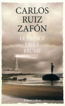 Le prince de la brume - CarlosRuiz Zafón