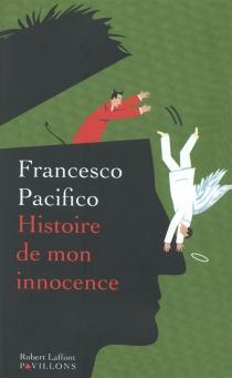 Histoire de mon innocence - FrancescoPacifico