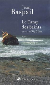 Le camp des saints| Précédé de Big other - JeanRaspail