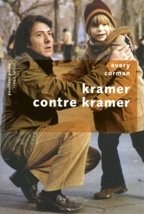 Kramer contre Kramer : le droit du père - AveryCorman