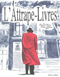 L'attrape-livres ou La vie très privée d'une maison d'édition - FrançoisRivière