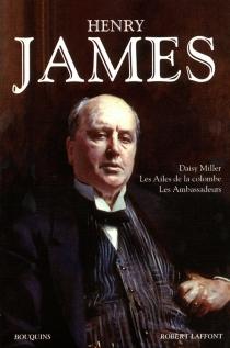 Daisy Miller| Les ailes de la colombe| Les ambassadeurs - HenryJames