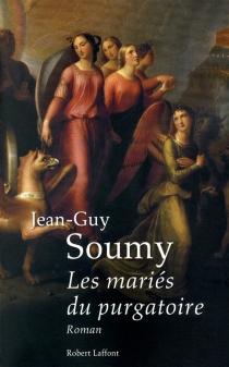 Les mariés du purgatoire - Jean-GuySoumy