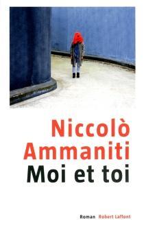 Moi et toi - NiccolòAmmaniti
