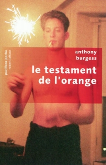 Le testament de l'orange - Anthony Burgess