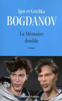 La mémoire double - GrichkaBogdanoff