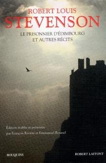 Le prisonnier d'Edimbourg : et autres récits - Robert LouisStevenson