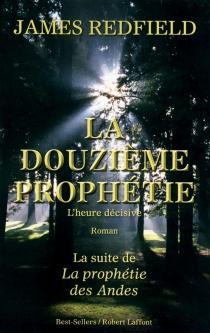 La douzième prophétie : l'heure décisive - JamesRedfield