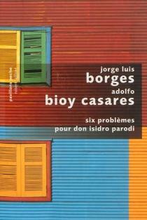 Six problèmes pour don Isidro Parodi - AdolfoBioy Casares