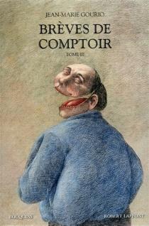 Brèves de comptoir : édition intégrale - Jean-MarieGourio