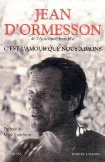 C'est l'amour que nous aimons - Jean d'Ormesson