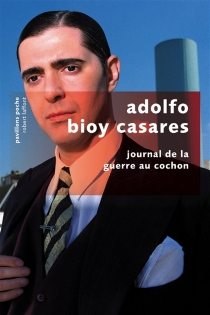 Journal de la guerre au cochon - AdolfoBioy Casares