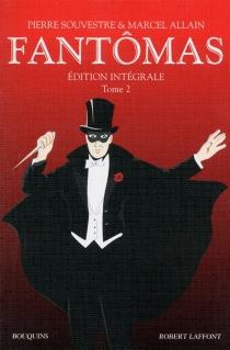 Fantômas : édition intégrale | Volume 2 - MarcelAllain