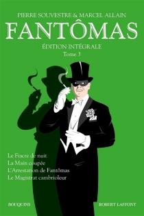 Fantômas : édition intégrale | Volume 3 - MarcelAllain