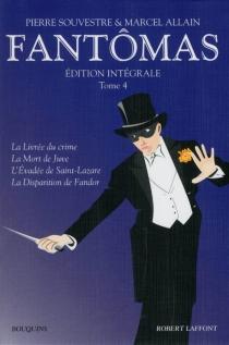 Fantômas : édition intégrale | Volume 4 - MarcelAllain