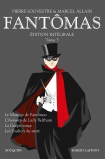 Fantômas : édition intégrale | Volume 5 - MarcelAllain