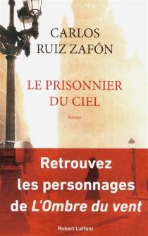 Le prisonnier du ciel - CarlosRuiz Zafón