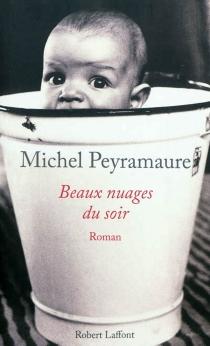 Beaux nuages du soir : journal-récit - MichelPeyramaure