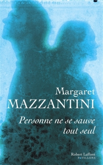 Personne ne se sauve tout seul - MargaretMazzantini