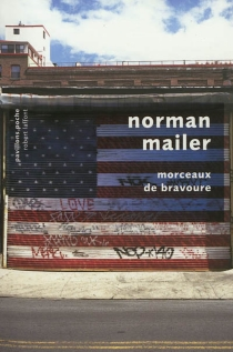 Morceaux de bravoure| Pieces and pontifications - Norman Mailer