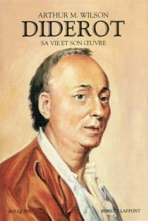 Diderot : sa vie et son oeuvre - Arthur McCandlessWilson